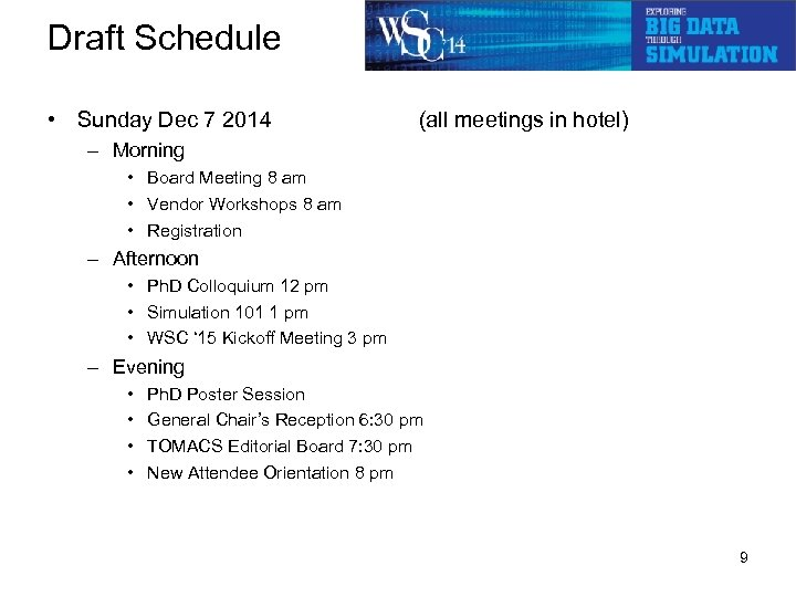 Draft Schedule • Sunday Dec 7 2014 (all meetings in hotel) – Morning •