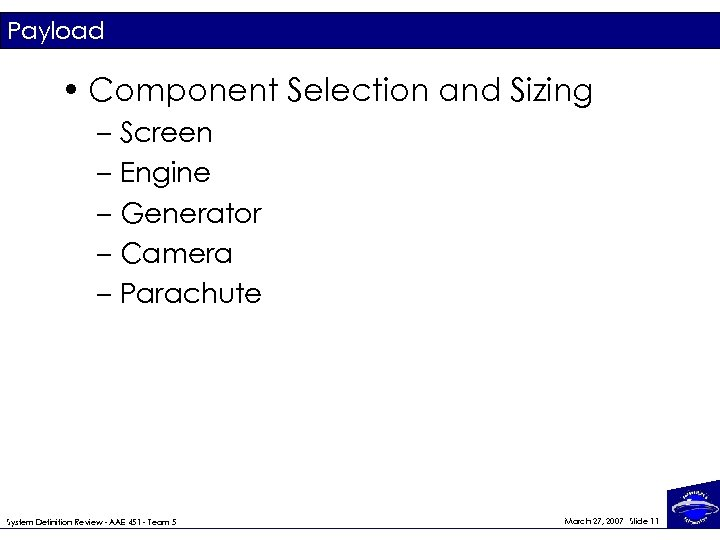 Payload • Component Selection and Sizing – Screen – Engine – Generator – Camera