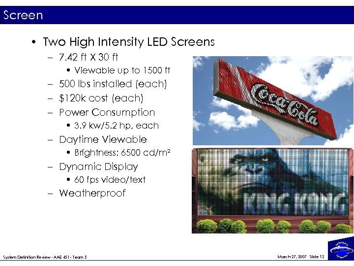 Screen • Two High Intensity LED Screens – 7. 42 ft X 30 ft