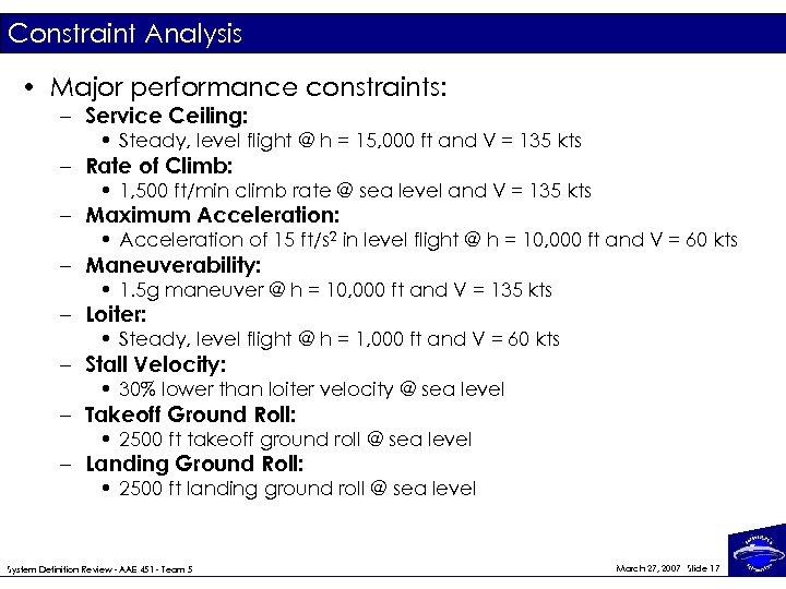 Constraint Analysis • Major performance constraints: – Service Ceiling: • Steady, level flight @
