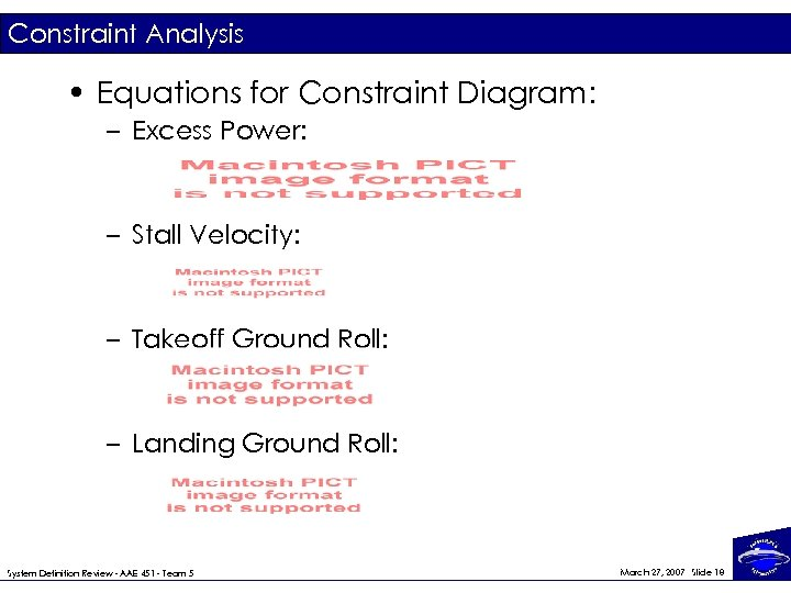 Constraint Analysis • Equations for Constraint Diagram: – Excess Power: – Stall Velocity: –