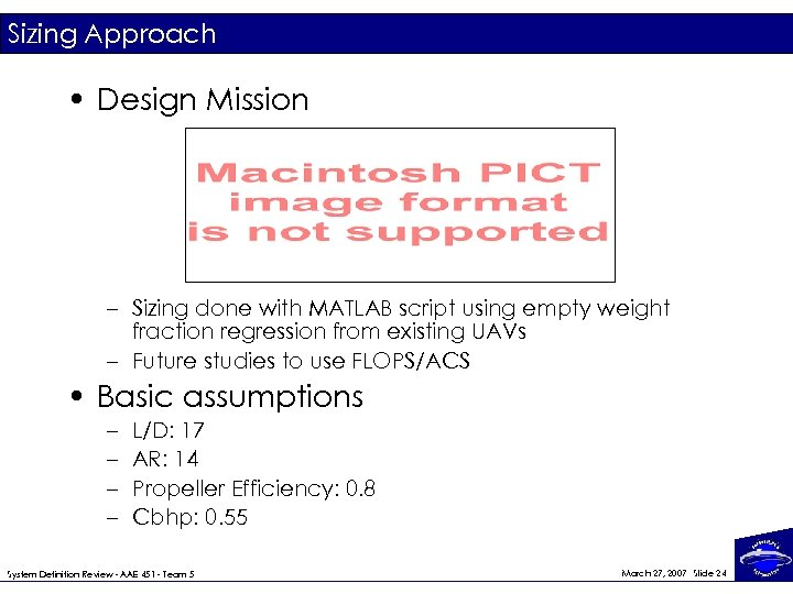 Sizing Approach • Design Mission – Sizing done with MATLAB script using empty weight