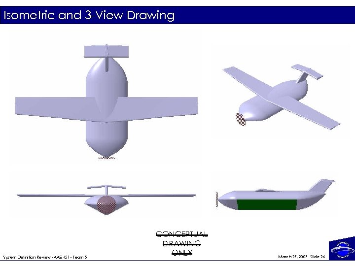 Isometric and 3 -View Drawing System Definition Review - AAE 451 - Team 5