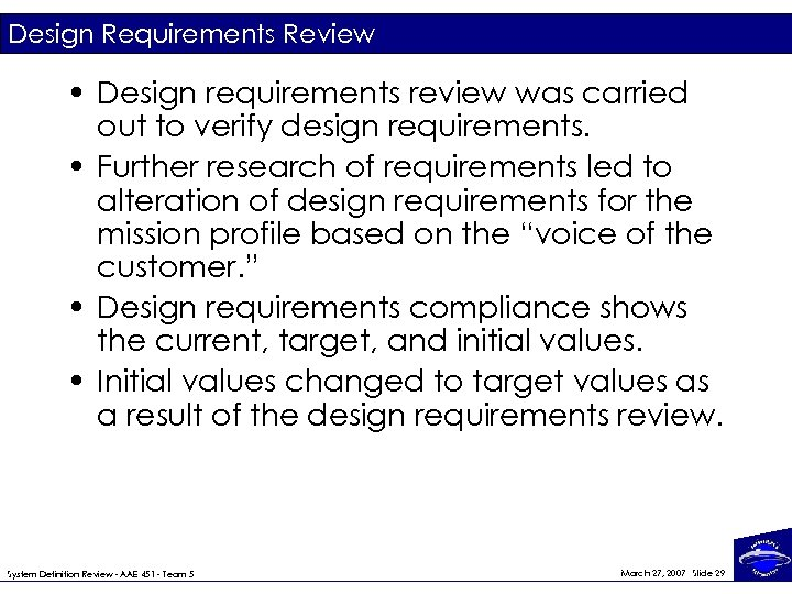 Design Requirements Review • Design requirements review was carried out to verify design requirements.