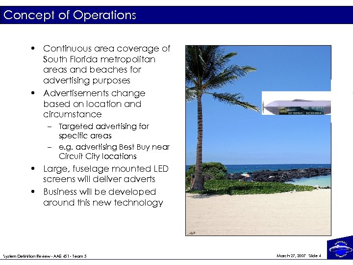Concept of Operations • Continuous area coverage of South Florida metropolitan areas and beaches