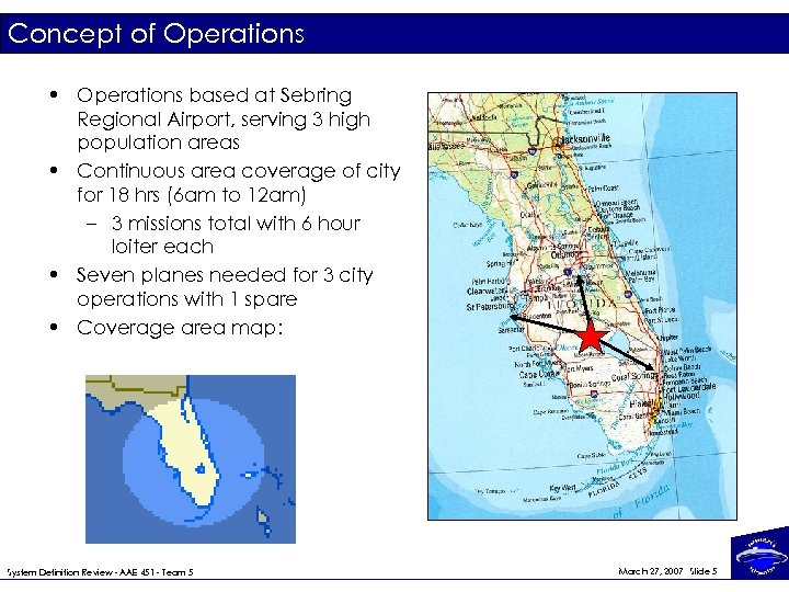 Concept of Operations • Operations based at Sebring Regional Airport, serving 3 high population