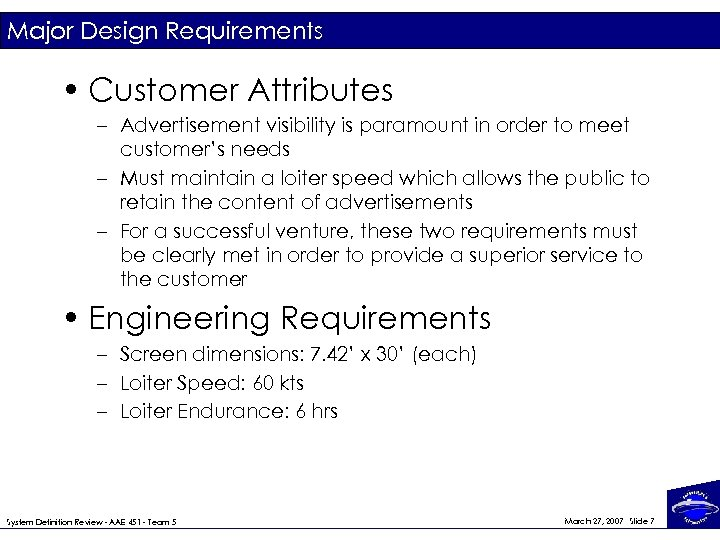 Major Design Requirements • Customer Attributes – Advertisement visibility is paramount in order to
