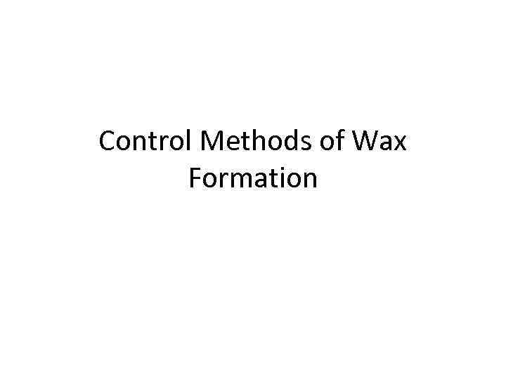 Control Methods of Wax Formation