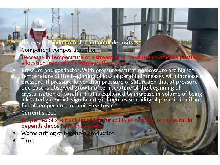 • Necessary condition of formation of deposits is • Component composition of oil