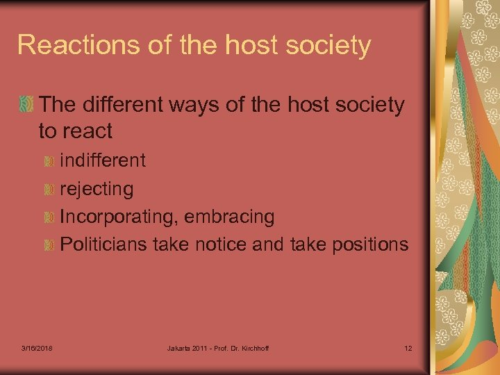 Reactions of the host society The different ways of the host society to react