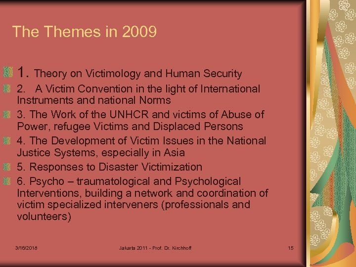 The Themes in 2009 1. Theory on Victimology and Human Security 2. A Victim