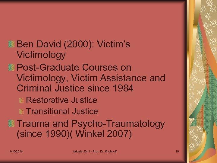 Ben David (2000): Victim's Victimology Post-Graduate Courses on Victimology, Victim Assistance and Criminal Justice