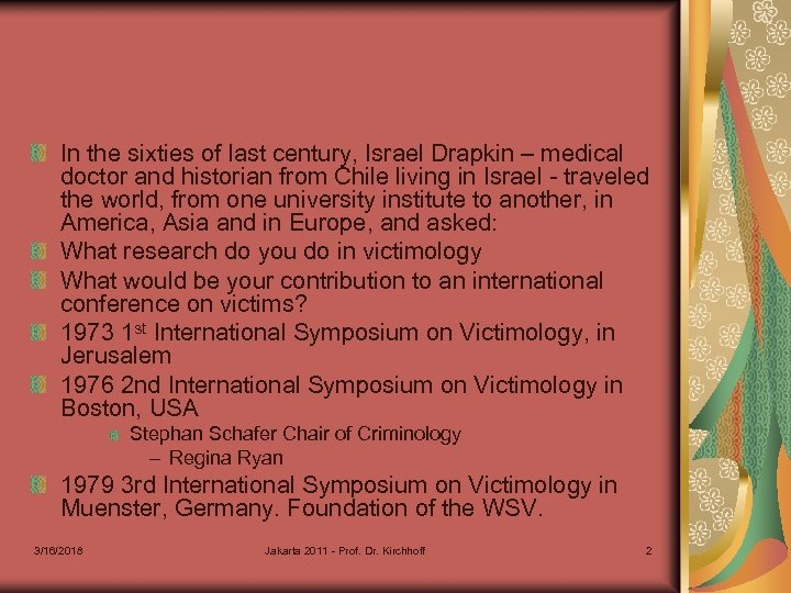 In the sixties of last century, Israel Drapkin – medical doctor and historian from
