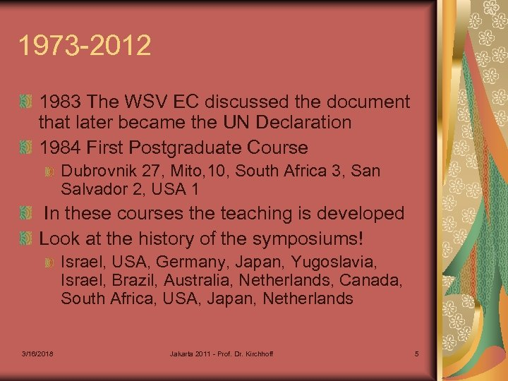 1973 -2012 1983 The WSV EC discussed the document that later became the UN