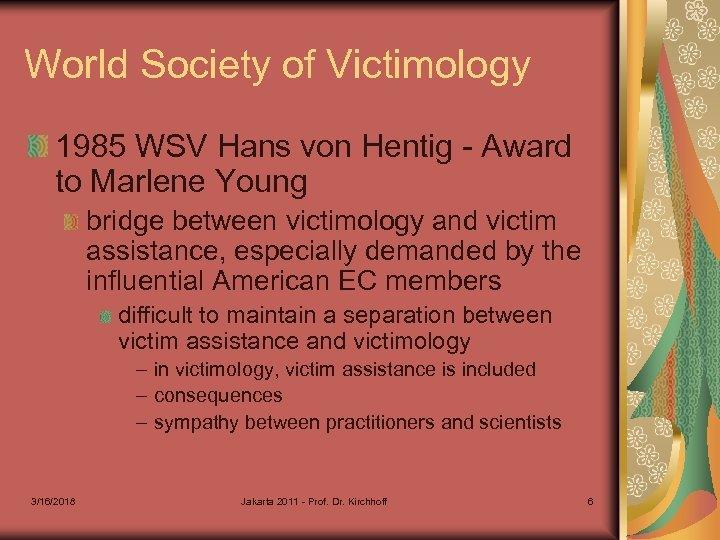 World Society of Victimology 1985 WSV Hans von Hentig - Award to Marlene Young