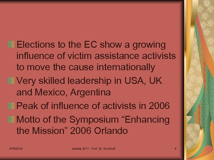 Elections to the EC show a growing influence of victim assistance activists to move
