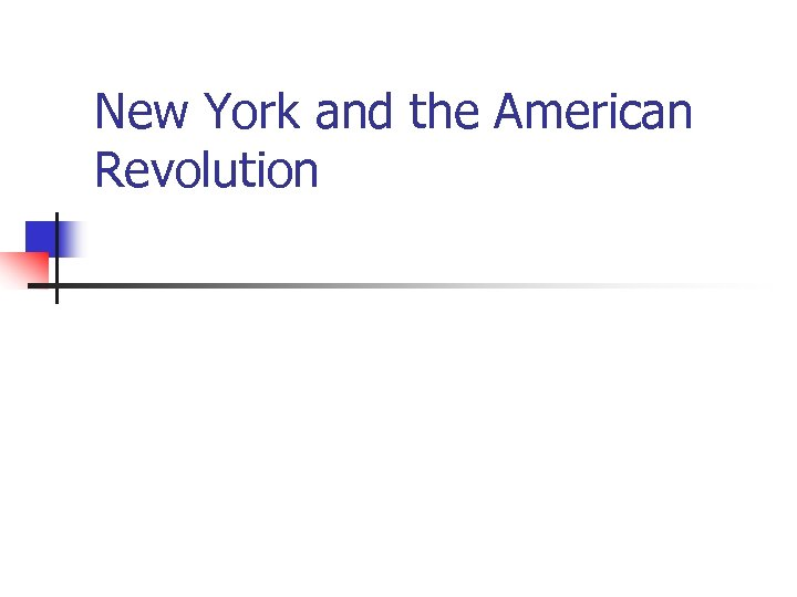 New York and the American Revolution