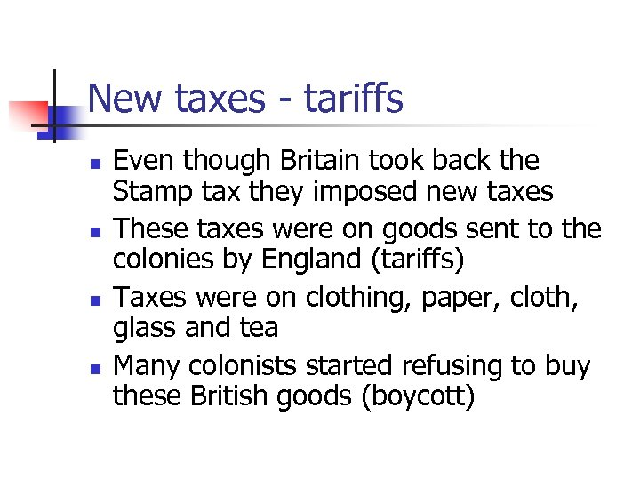 New taxes - tariffs n n Even though Britain took back the Stamp tax