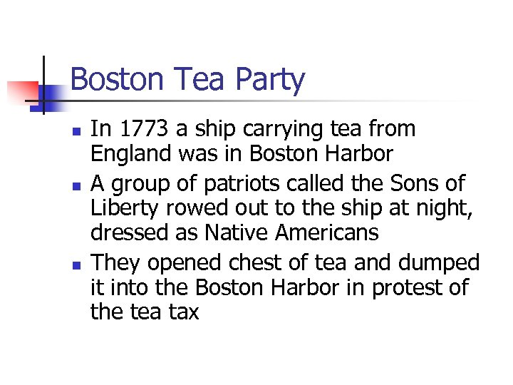 Boston Tea Party n n n In 1773 a ship carrying tea from England