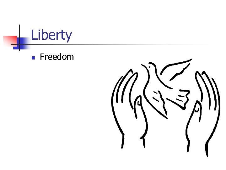 Liberty n Freedom
