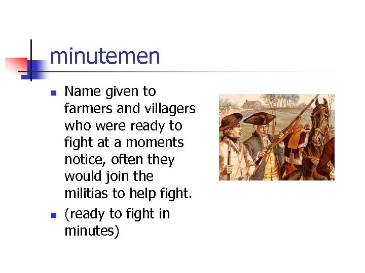 minutemen n n Name given to farmers and villagers who were ready to fight