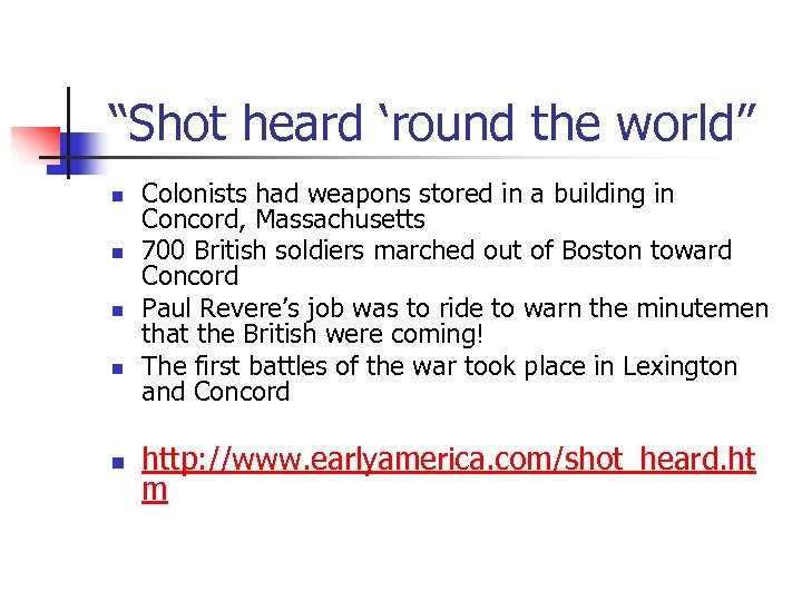 """Shot heard 'round the world"" n n n Colonists had weapons stored in a"