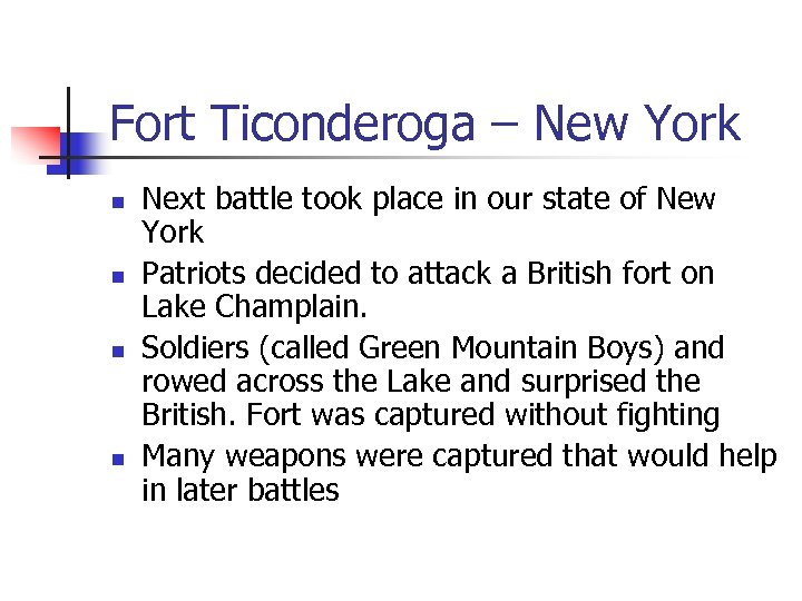 Fort Ticonderoga – New York n n Next battle took place in our state