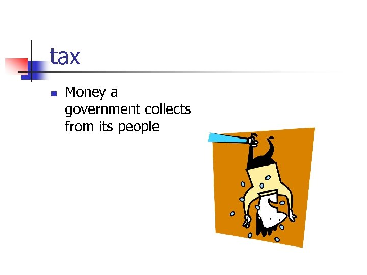 tax n Money a government collects from its people