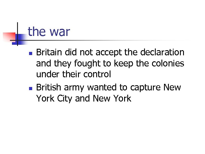the war n n Britain did not accept the declaration and they fought to
