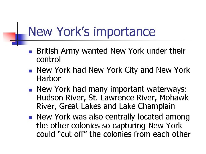 New York's importance n n British Army wanted New York under their control New