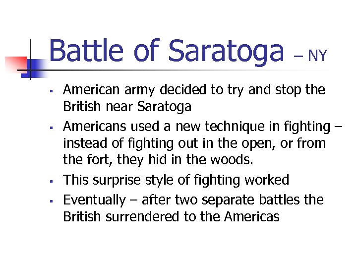 Battle of Saratoga § § – NY American army decided to try and stop