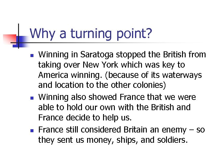 Why a turning point? n n n Winning in Saratoga stopped the British from