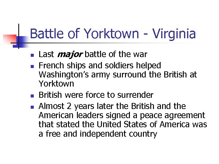 Battle of Yorktown - Virginia n n Last major battle of the war French