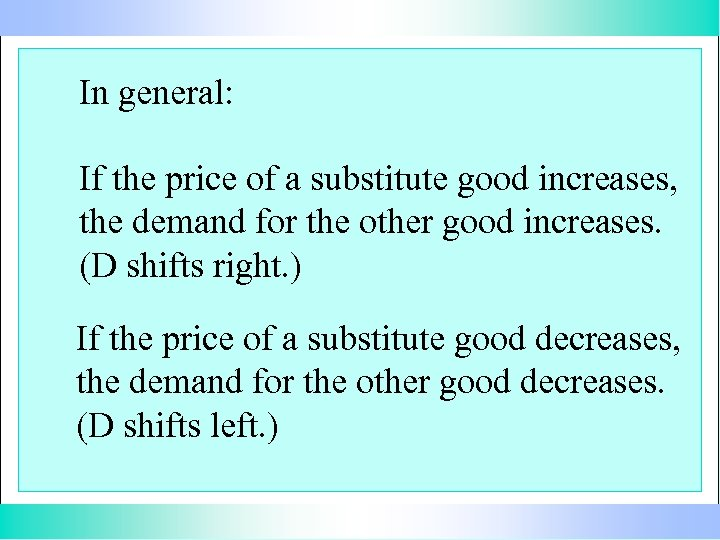 In general: If the price of a substitute good increases, the demand for the