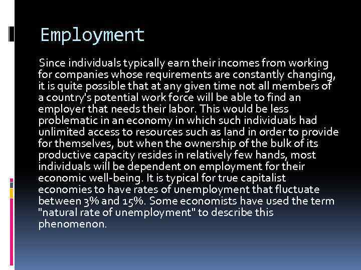 Employment Since individuals typically earn their incomes from working for companies whose requirements are