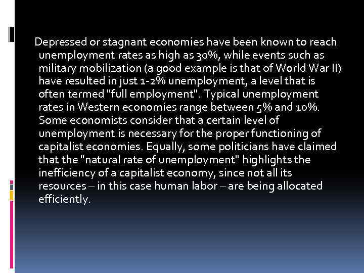 Depressed or stagnant economies have been known to reach unemployment rates as high