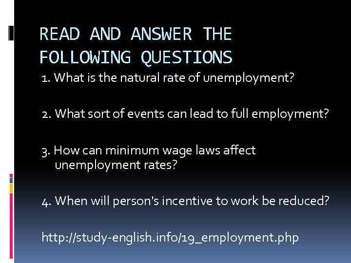 READ ANSWER THE FOLLOWING QUESTIONS 1. What is the natural rate of unemployment? 2.