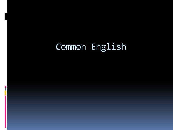 Common English