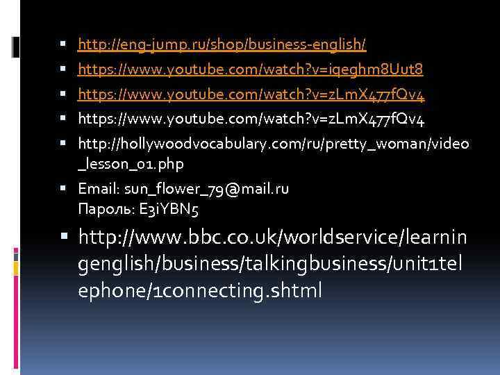 http: //eng-jump. ru/shop/business-english/ https: //www. youtube. com/watch? v=iqeghm 8 Uut 8 https: //www.