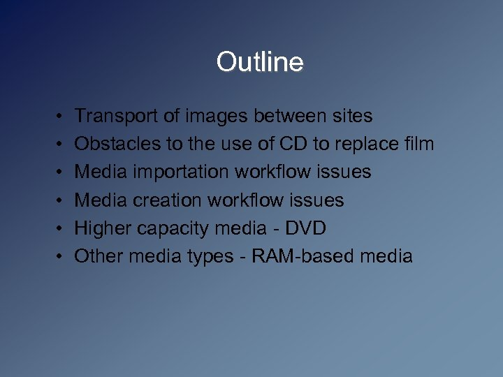 Outline • • • Transport of images between sites Obstacles to the use of