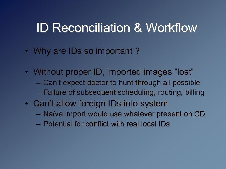 ID Reconciliation & Workflow • Why are IDs so important ? • Without proper