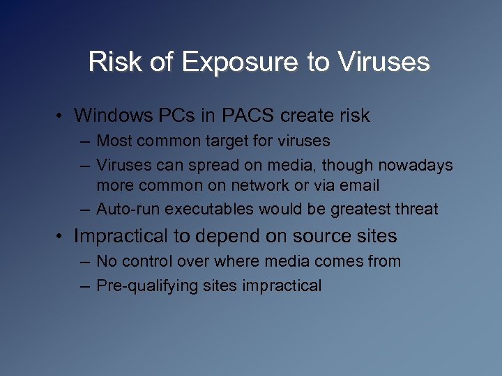 Risk of Exposure to Viruses • Windows PCs in PACS create risk – Most