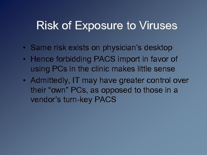 Risk of Exposure to Viruses • Same risk exists on physician's desktop • Hence