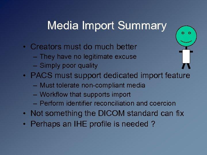 Media Import Summary • Creators must do much better – They have no legitimate