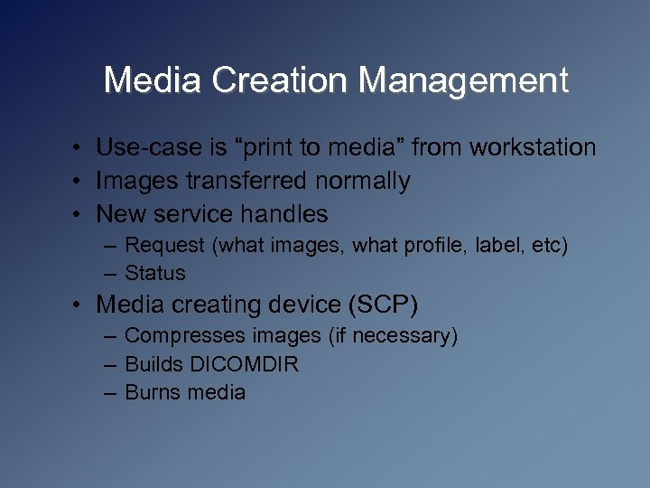 """Media Creation Management • Use-case is """"print to media"""" from workstation • Images transferred"""