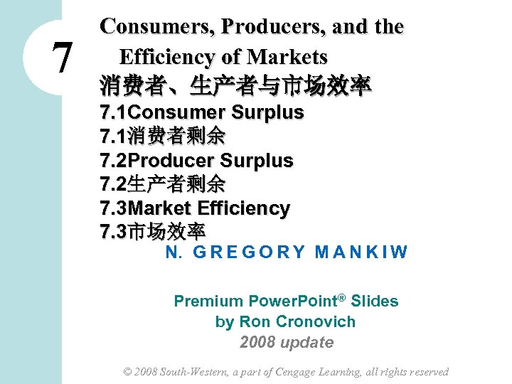 7 Consumers, Producers, and the Efficiency of Markets 消费者、生产者与市场效率 7. 1 Consumer Surplus 7.