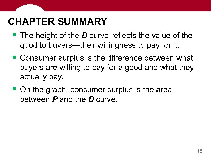 CHAPTER SUMMARY § The height of the D curve reflects the value of the