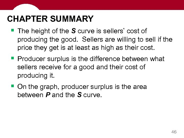 CHAPTER SUMMARY § The height of the S curve is sellers' cost of producing