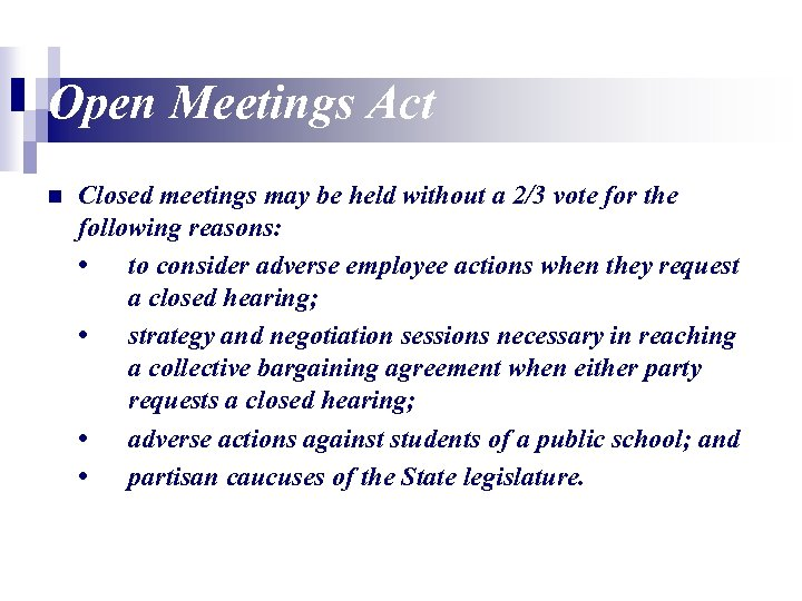 Open Meetings Act n Closed meetings may be held without a 2/3 vote for