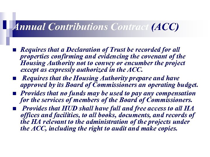 Annual Contributions Contract (ACC) n n Requires that a Declaration of Trust be recorded